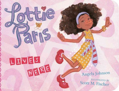 Lottie Paris Lives Here  by Angela Johnson - EyeSeeMe African American Children's Bookstore