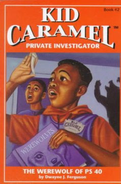 Kid Caramel: Werewolf of P.S. 40 (Series #2) - EyeSeeMe African American Children's Bookstore