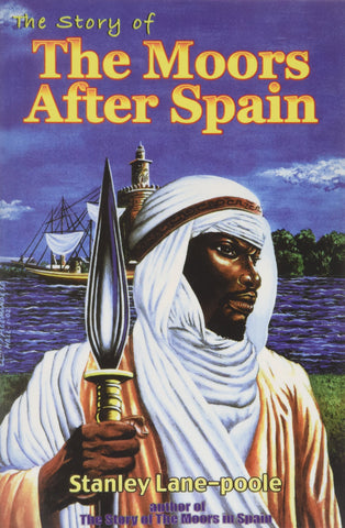 The Story of the Moors After Spain - EyeSeeMe African American Children's Bookstore