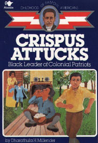 Crispus Attucks: Black Leader of Colonial Patriots - EyeSeeMe African American Children's Bookstore