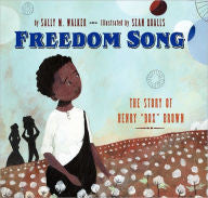 "Freedom Song: The Story of Henry ""Box"" Brown - EyeSeeMe African American Children's Bookstore"