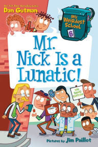 My Weirdest School Series #6: Mr. Nick Is a Lunatic! - EyeSeeMe African American Children's Bookstore