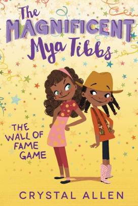 The Magnificent Mya Tibbs: The Wall of Fame Game (#2)