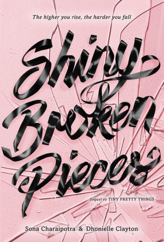 Shiny Broken Pieces (Tiny Pretty Things Series #2)