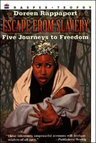 Escape from Slavery: Five Journeys to Freedom - EyeSeeMe African American Children's Bookstore