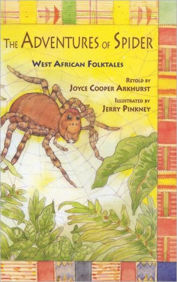 The Adventures of Spider West African Folktales