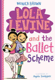 Lola Levine and the Ballet Scheme (Series # 3) - EyeSeeMe African American Children's Bookstore