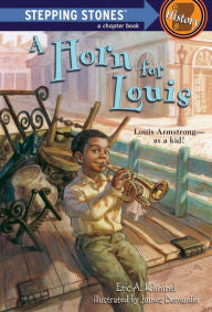 Stepping Stone Books - A Horn for Louis - EyeSeeMe African American Children's Bookstore