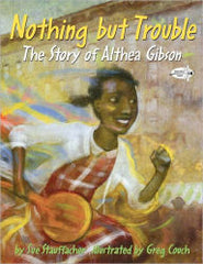 Nothing But Trouble: The Story of Althea Gibson - EyeSeeMe African American Children's Bookstore