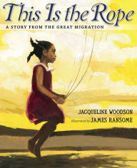 This Is the Rope: A Story from the Great Migration - EyeSeeMe African American Children's Bookstore