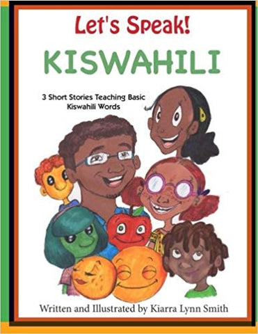 Let's Speak! Kiswahili: 3 Short Stories Teaching Basic Kiswahili Words