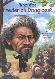 Who Was Frederick Douglas? - EyeSeeMe African American Children's Bookstore