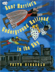 Aunt Harriet's Underground Railroad in the Sky by Faith Ringgold - EyeSeeMe African American Children's Bookstore