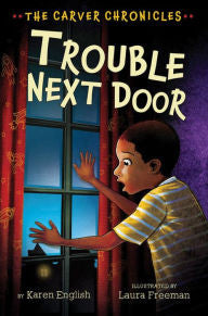 Trouble Next Door: The Carver Chronicles, Book Four - EyeSeeMe African American Children's Bookstore