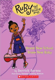 Ruby and the Booker Boys # 1: Brand New School, Brave New Ruby - EyeSeeMe African American Children's Bookstore