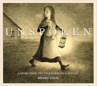 Unspoken: A Story From the Underground Railroad - EyeSeeMe African American Children's Bookstore