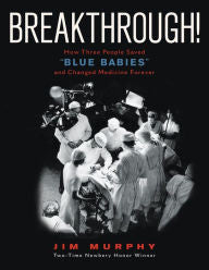 "Breakthrough!: How Three People Saved  Breakthrough!: How Three People Saved ""Blue Babies"" and Changed Medicine Forever - EyeSeeMe African American Children's Bookstore"