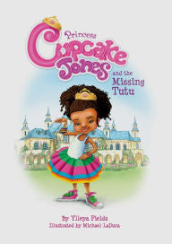 Princess Cupcake Jones and the Missing Tutu - EyeSeeMe African American Children's Bookstore