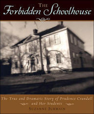 The Forbidden Schoolhouse: The True and Dramatic Story of Prudence Crandall and Her Students - EyeSeeMe African American Children's Bookstore