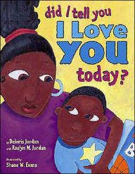 Did I Tell You I Love You Today? - EyeSeeMe African American Children's Bookstore