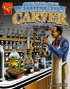 George Washington Carver: Ingenious Inventor