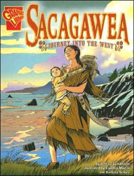 Sacagawea: Journey into the West by Jessica Gunderson, Cynthia Martin (Illustrator)