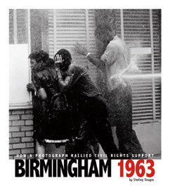 Birmingham 1963: How a Photograph Rallied Civil Rights Support - EyeSeeMe African American Children's Bookstore