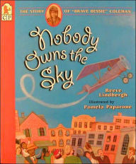 Nobody Owns the Sky: The Story of Brave Bessie Coleman - EyeSeeMe African American Children's Bookstore