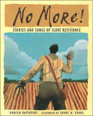 No More!: Stories and Songs of Slave Resistance - EyeSeeMe African American Children's Bookstore