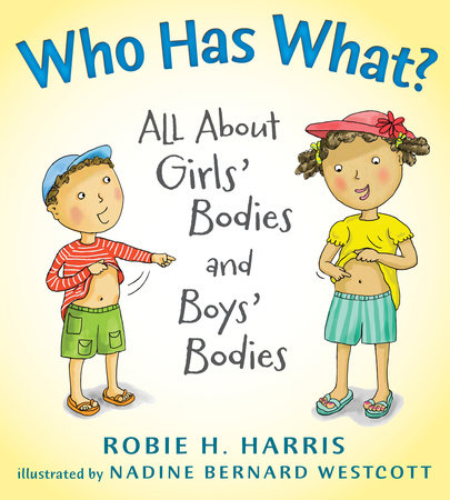 Who Has What?: All About Girls' Bodies and Boys' Bodies