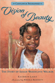 Vision of Beauty: The Story of Sarah Breedlove Walker - EyeSeeMe African American Children's Bookstore