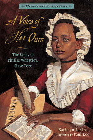 A Voice of Her Own: The Story of Phillis Wheatley, Slave Poet - EyeSeeMe African American Children's Bookstore