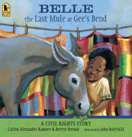 Belle, The Last Mule at Gee's Bend: A Civil Rights Story - EyeSeeMe African American Children's Bookstore