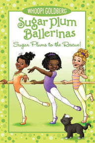 Sugar Plums to the Rescue! (Sugar Plum Ballerinas Series #4) - EyeSeeMe African American Children's Bookstore