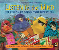 Listen to the Wind: The Story of Dr. Greg and Three Cups of Tea - EyeSeeMe African American Children's Bookstore