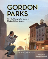Gordon Parks: How the Photographer Captured Black and White America - EyeSeeMe African American Children's Bookstore