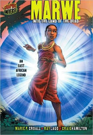 Marwe: Into the Land of the Dead: An East African Legend - EyeSeeMe African American Children's Bookstore