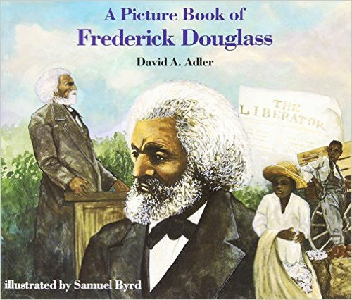 Frederick Douglass - A Picture Book - EyeSeeMe African American Children's Bookstore