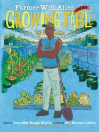 Farmer Will Allen and the Growing Table - EyeSeeMe African American Children's Bookstore