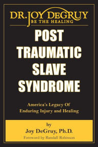 Post Traumatic Slave Syndrome: America's Legacy of Enduring Injury and Healing - EyeSeeMe African American Children's Bookstore