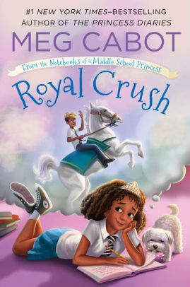 From the Notebooks of a Middle School Princess Series #3: Royal Crush