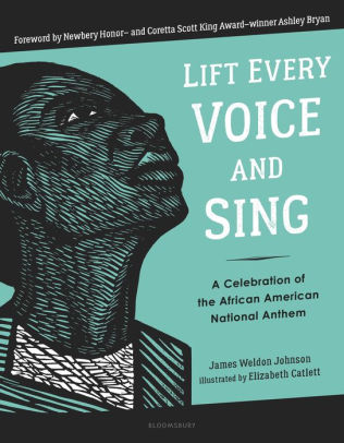 Lift Every Voice and Sing: a Celebration of the African-American National Anthem