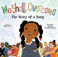We Shall Overcome: The Story of a Song - EyeSeeMe African American Children's Bookstore