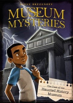 Museum Mysteries:  The Case of the Haunted History Museum - EyeSeeMe African American Children's Bookstore