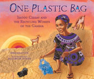 One Plastic Bag: Isatou Ceesay and the Recycling Women of the Gambia - EyeSeeMe African American Children's Bookstore