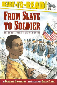 Ready to Read - From Slave to Soldier: Based on a True Civil War Story (Level 3)