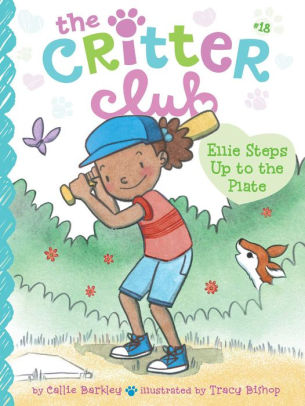 The Critter Club:  Ellie Steps Up to the Plate