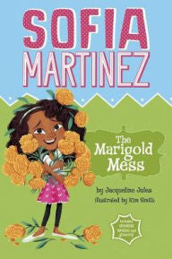 Sophia Martinez: The Marigold Mess by Jacqueline Jules - EyeSeeMe African American Children's Bookstore