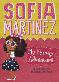 Sophia Martinez:   My Family Adventure by Jacqueline Jules - EyeSeeMe African American Children's Bookstore