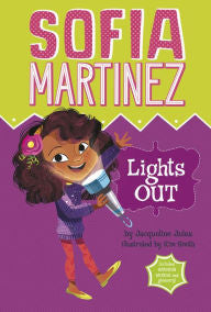 Sophia Martinez:  Lights Out by Jacqueline Jules - EyeSeeMe African American Children's Bookstore